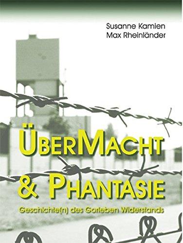 9783928117197: �?berMacht & Phantasie: Geschichte(n) des Gorleben Widerstands