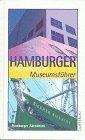 9783928119122: Hamburger Museumsf�hrer. Gebrauchsanleitungen f�r neue Freizeiterlebnisse. �ber 100 erlebenswerte Museen in und um Hamburg
