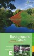 Beispielbild für Brandenburg Grün - Historische Gärten und Parks der Mark Brandenburg Hoch, Oliver and Seiler, Michael zum Verkauf von Frankfurter Antiquariat