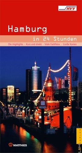 9783928119948: Hamburg in 24 Stunden: Der Reisef�hrer f�r die Metropole