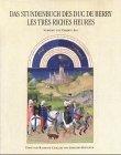 Das Stundenbuch des Duc de Berry Les: Raymond Cazelles,Johannes Rathofer