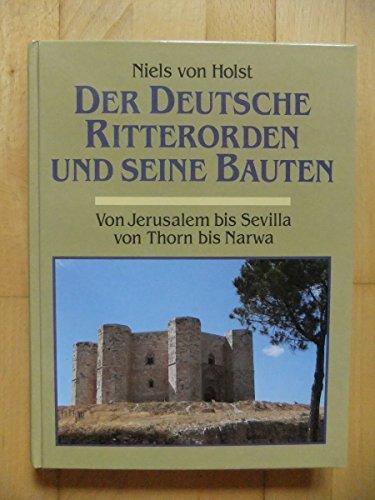 9783928127455: Der Deutsche Ritterorden und seine Bauten. Von Jerusalem bis Sevilla - Von Thorn bis Narwa