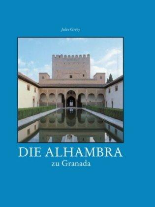 Die Alhambra zu Granada: Grécy, Jules