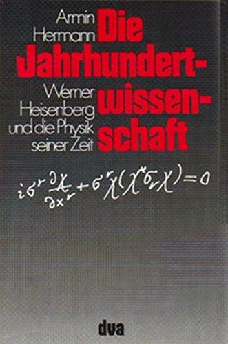 9783928186230: Die Jahrhundertwissenschaft: Werner Heisenberg und die Physik seiner Zeit