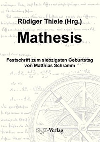 9783928186438: Mathesis: Festschrift zum siebzigsten Geburtstag von Matthias Schramm