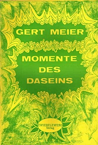 Momente des Daseins: Meier, Gert D