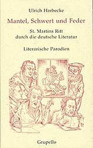 9783928234696: Mantel, Schwert und Feder. St.Martins Ritt durch die deutsche Literatur. Literarische Parodien