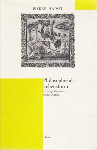 9783928262026: Philosophie als Lebensform. Geistige Übungen in der Antike