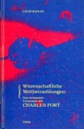 9783928262040: Witzenschaftliche Weltbetrachtungen. Das verdammte Universum des Charles Fort
