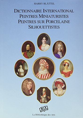 International Dictionary, Miniature Painters, Porcelain Painters, Silhouettists