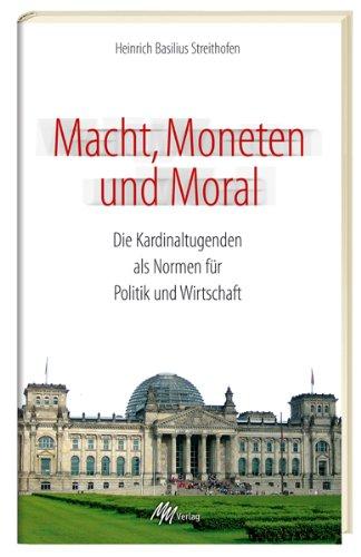 9783928272674: Macht, Moneten und Moral