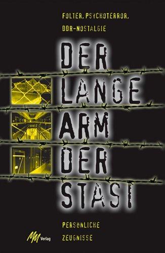 Der lange Arm der Stasi: Folter, Psychoterror,: Uta Franke; Karl