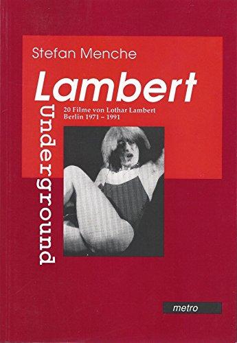 9783928282031: Lambert Underground: 20 Filme von Lothar Lambert. Berlin 1971-1991