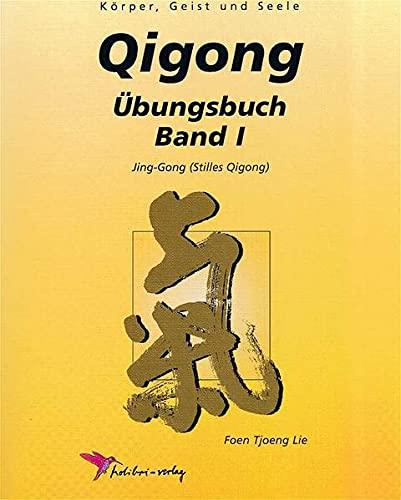 Qigong Übungsbuch I: Foen Tjoeng Lie