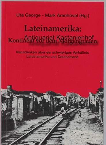 9783928300070: Lateinamerika: Kontinent vor dem Morgengrauen: Nachdenken uber ein schwieriges Verhaltnis Lateinamerika und Deutschland (German Edition)