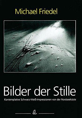 9783928327596: Bilder der Stille: Kontemplative Schwarz-Weiß-Impressionen von der Nordseeküste