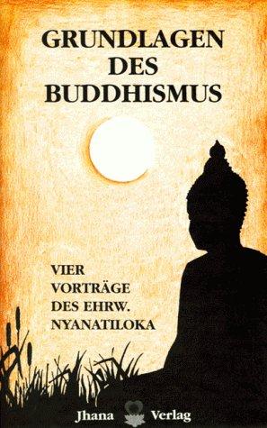 9783928396110: Grundlagen des Buddhismus. Vier Vorträge
