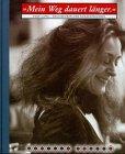 9783928398602: Mein Weg dauert langer: Elke Lang, Regisseurin und Schauspielerin (German Edition)