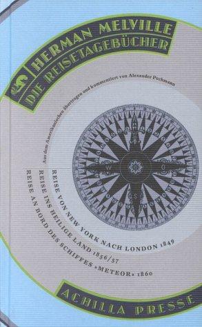 9783928398732: Die Reisetagebücher: Reise von New York nach London 1849 / Reise ins Heilige Land 1856/57 / Reise an Bord des Schiffes 'Meteor' 1860 / Mit Briefen und Dokumenten