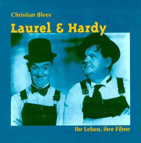 9783928409384: Laurel & Hardy: Ihr Leben, ihre Filme