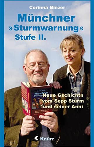 9783928432436: Münchner Sturmwarnung Stufe II: Neue G`schichtn vom Sepp Sturm und seiner Anni