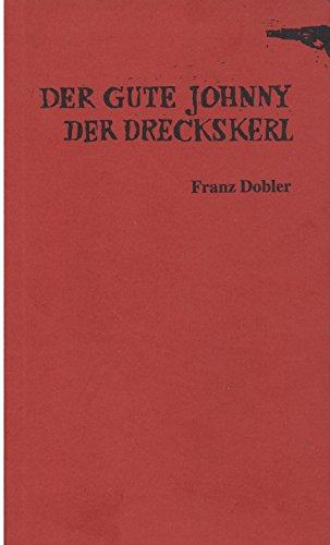 9783928452014: Der gute Johnny der Dreckskerl. Theaterstück und Materialien