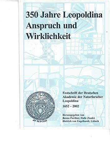 9783928466455: 350 Jahre Leopoldina, Anspruch und Wirklichkeit: Festchrift der Deutschen Akademie der Naturforscher Leopoldina, 1652-2002