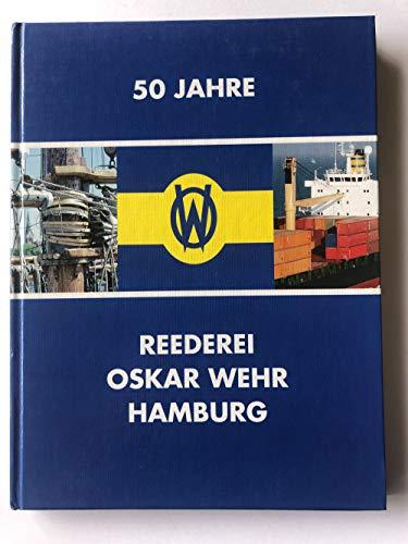 9783928473156: 50 Jahre Reederei Oskar Wehr Hamburg