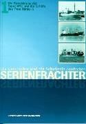 Die Geschichte und die Schicksale deutscher SERIENFRACHTER: Detlefsen, Gert Uwe: