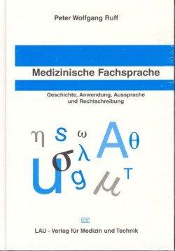 9783928537193: Medizinische Fachsprache. Geschichte, Anwendung, Aussprache und Rechtschreibung