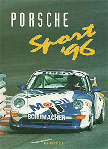 EKKEHARD ZENTGRAF, MICHAEL COTTON (AUTOREN)  ULRICH UPIETZ (HERAUSGEBER) - Porsche Sport '96