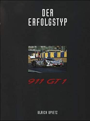 9783928540223: Der Erfolgstyp Porsche 911 GT1 1999