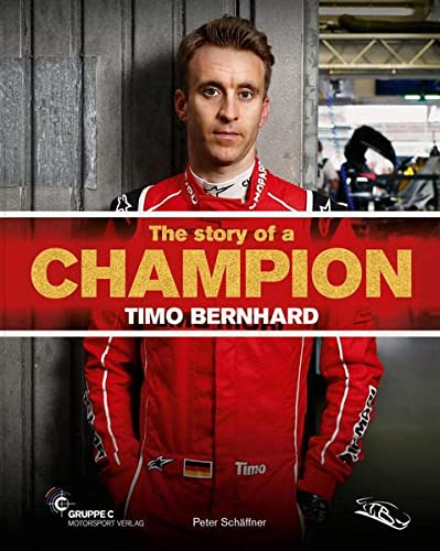 The story of a Champion ? Timo Bernhard: Peter Schäffner