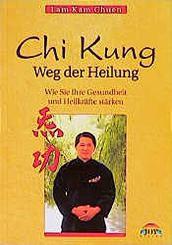 9783928554374: Chi Kung. Weg der Heilung.