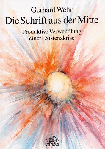 Die Schrift aus der Mitte. Produktive Verwandlung einer Existenzkrise (Entwertungsstrich auf ...