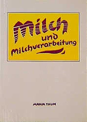 9783928636001: Milch und Milchverarbeitung
