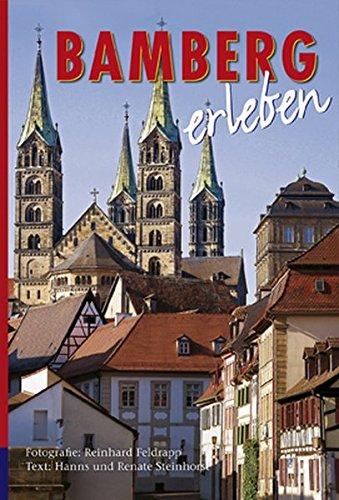 Bamberg erleben. Deutsche Ausgabe.: Bildband: Hanns;Steinhorst Steinhorst