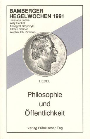 Bamberger Hegelwochen: Philosophie und Öffentlichkeit. Hegelwochen 1991