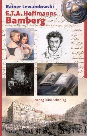 9783928648226: E.T.A. Hoffmanns Bamberg