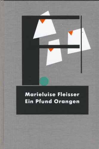 Ein Pfund Orangen und neun andere Geschichten.: Fleisser, Marieluise und