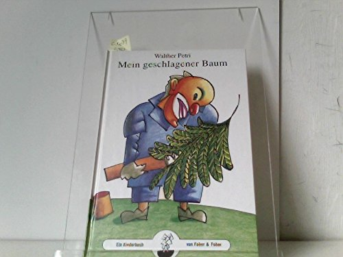 Mein geschlagener Baum : ein Kinderbuch,Walther Petri.: Petri, WaltherHirschmann, Lutz