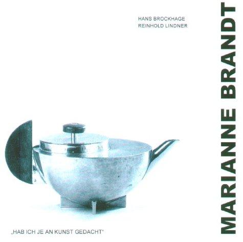 9783928678636: Marianne Brandt: Hab ich je an Kunst Gedacht