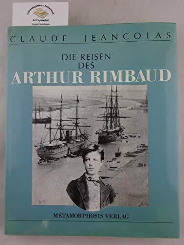 9783928692052: Die Reisen des Arthur Rimbaud