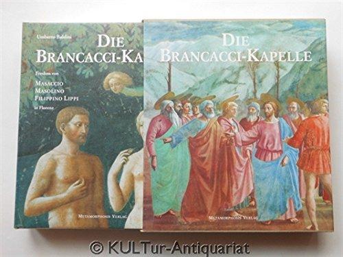 9783928692137: Die Brancacci-Kapelle. Fresken von Masaccio, Masolino, Filippino Lippi in Florenz