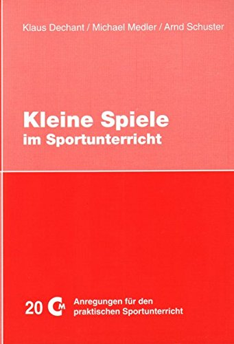 Kleine Spiele im Sportunterricht: Klaus Dechant