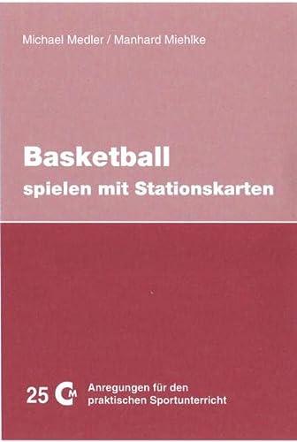 9783928695169: Basketball spielen mit Stationskarten