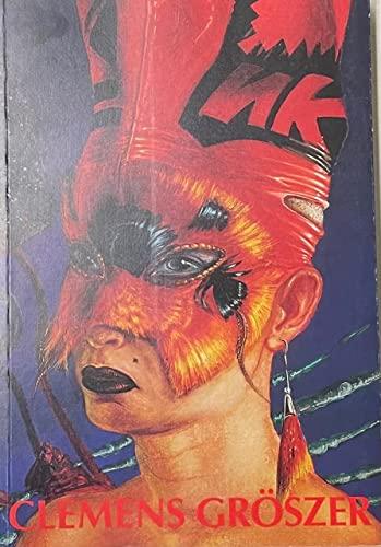 Gemälde und HandZeichnungen aus den Jahren 1980-1992.: Gröszer, Clemens:
