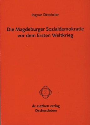 9783928703338: Die Magdeburger Sozialdemokratie vor dem Ersten Weltkrieg