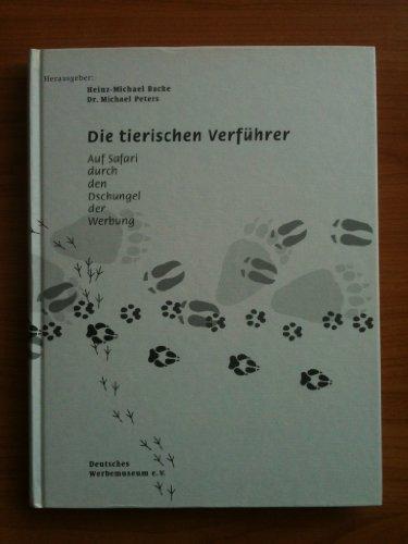 9783928710046: Die tierischen Verführer. Auf Safari durch den Dschungel der Werbung. - Import Allemagne