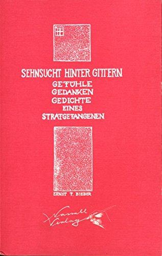 9783928711043: Sehnsucht hinter Gittern: Gefühle, Gedanken, Gedichte eines Strafgefangenen